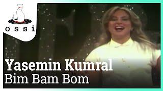 Yasemin Kumral - Bim Bam Bom