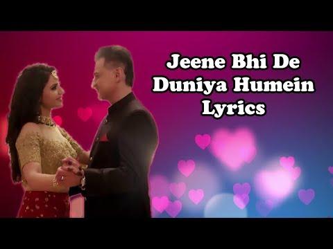 Jeene Bhi De Duniya Humein Lyrics | Dil Sambhal Jaa Zara Title Song | Latest Love Song