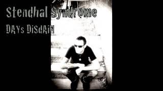 "Stendhal Syndrome ""Days Disdain"""