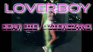 LOVERBOY - Ogar się dziewczyno (Eurodance 90's remix) 2017/2018