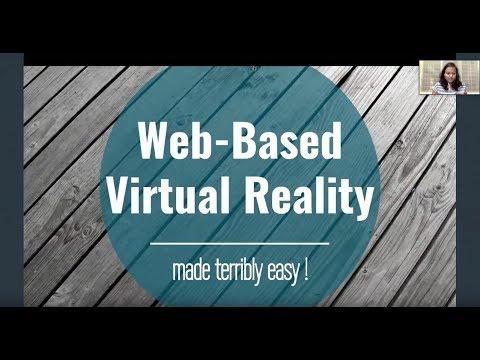Web Based Virtual Reality - made terribly easy! w/ Srushtika Neelakantam