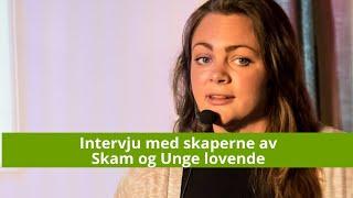 Kapittel16: Intervju med skaperne av NRK-seriene Skam og Unge lovende