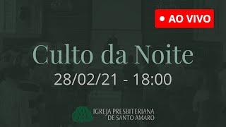 28/02 18h - Culto da Noite (Ao Vivo)