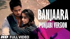 Ek Villain: Banjaara Video Song | Punjabi Version | Sidharth Malhotra | Shraddha Kapoor