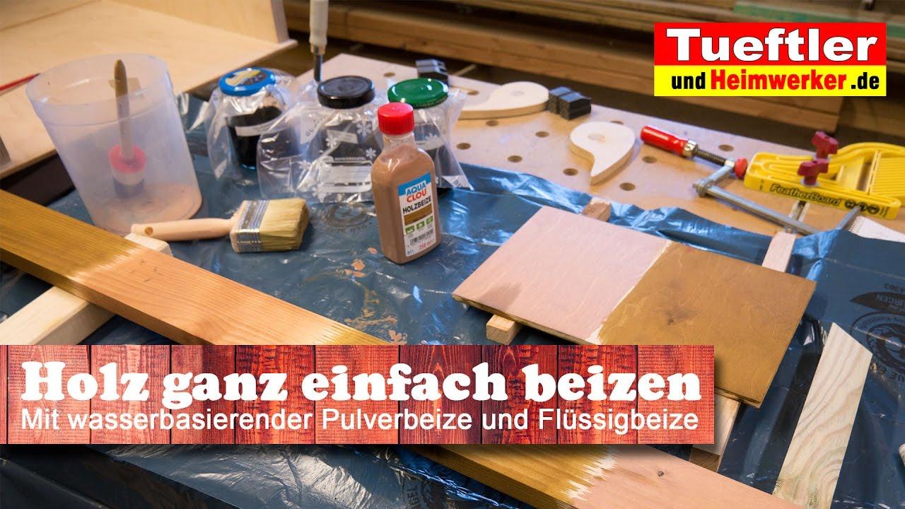 Holz beizen, mit Pulverbeize schnell gemacht- Tüftler DIY - YouTube