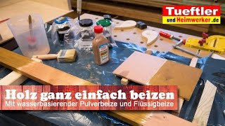 Holz beizen, mit Pulverbeize schnell gemacht- Tüftler DIY