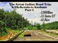 The Great Indian Road trip from Kerala(Kochi) to Kashmir(Leh): K2K2018 Part I:-Kochi to Gurugram