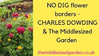'No dig' flower borders - Charles Dowding tips