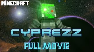 CYPREZZ | Full Length Movie - SCI FI MINECRAFT