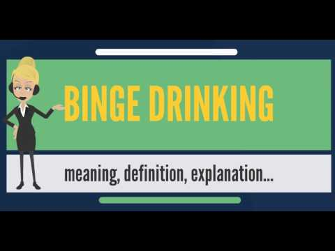 What is BINGE DRINKING? What does BINGE DRINKING mean? BINGE DRINKING meaning & explanation