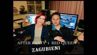 AFTER PARTY feat RED QUEEN - ,,ZAGUBIENI,,  - Premiera w Styczniu 2019