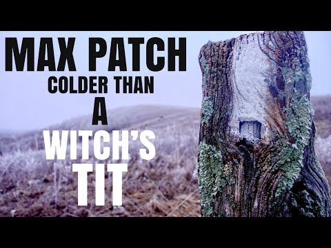 MAX PATCH: COLDER THAN A WITCH'S TIT!!