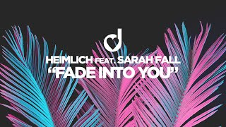 Heimlich feat. Sarah Fall – Fade into You
