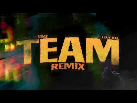 Xavier Weeks - Team (feat. Luh Kel)  Remix [Official Audio]