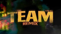 Xavier Weeks - Team (feat. Luh Kel)  Remix [Official Audio]