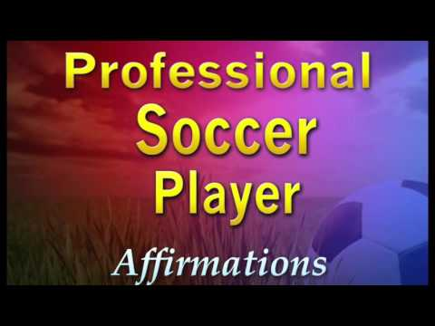 Professional Soccer Player - Super Charged Affirmations to b