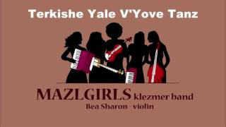 MAZL GIRLS - Terkishe Yale V