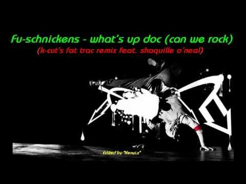 Fu-schnickens - what's up doc (k-cut's fat trac remix feat. shaquille o'neal)