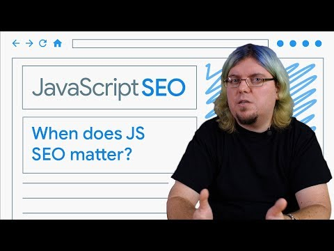 When does JavaScript SEO matter?