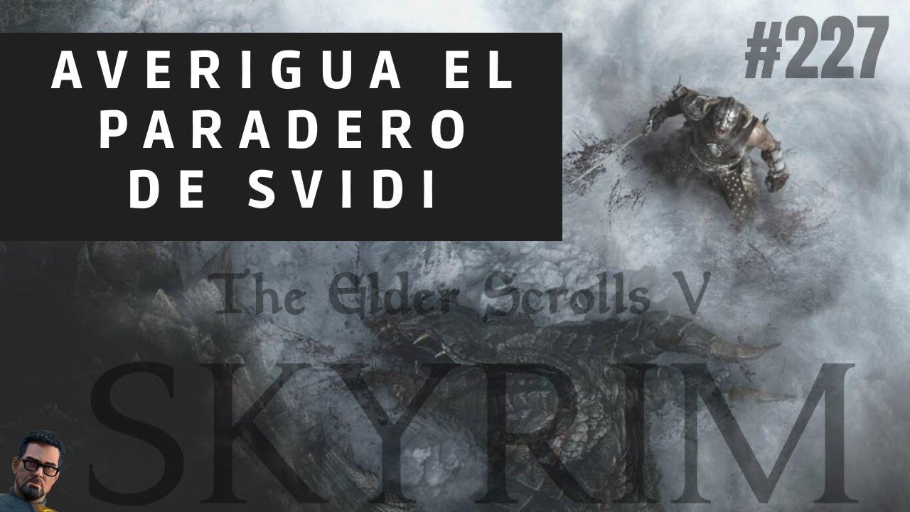 Skyrim 227 Averigua El Paradero De Svidi Youtube