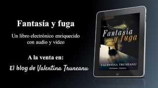 """""""Fantasía y fuga"""", de Valentina Truneanu (book trailer)"""