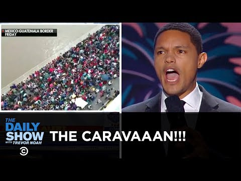 Trump & Fox News's Caravan Hysteria Reaches a Fever Pitch | The Daily Show