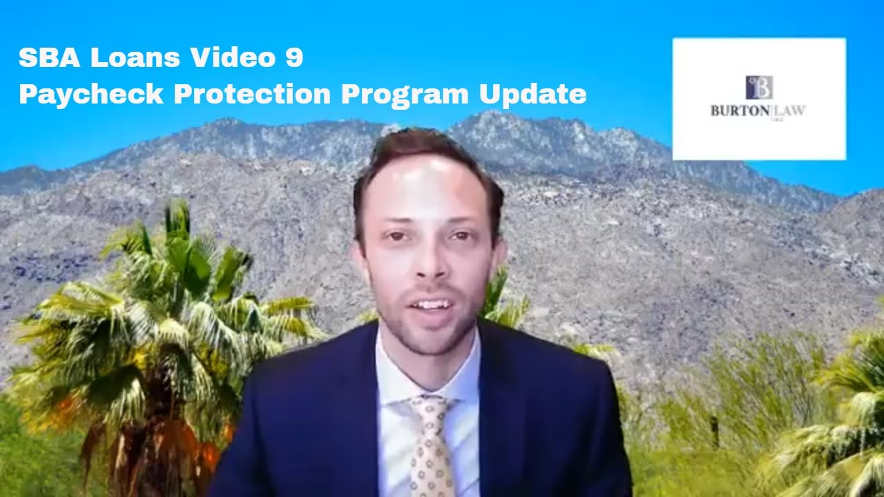 SBA Loans Video 9--Paycheck Protection Program Update