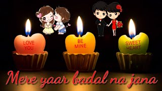 Mere yaar badal na jana status | 30Sec whatsapp love status | Old song status | New love status 2019