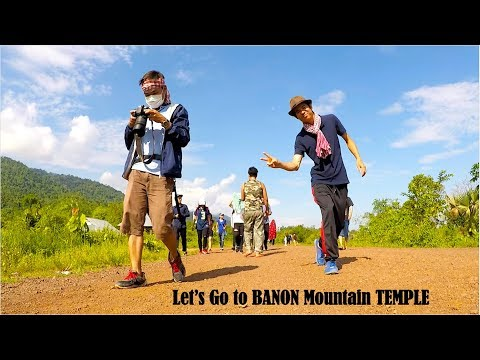 Let's Go to Banon Mountain Temple at Battambang Province
