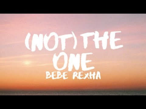 Bebe Rexha - (Not) The One (Lyrics / Lyric Video)