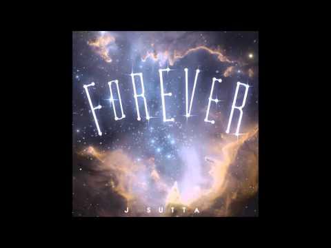 J Sutta - Forever (Audio)