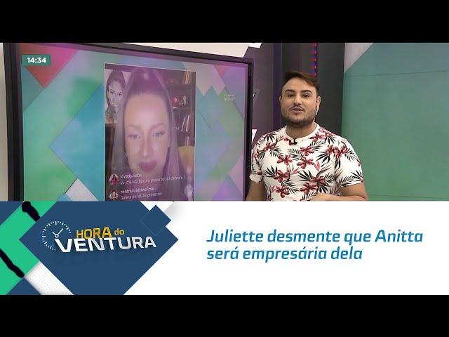 Juliette desmente que Anitta será empresária dela e diz que não fechou contratos ainda