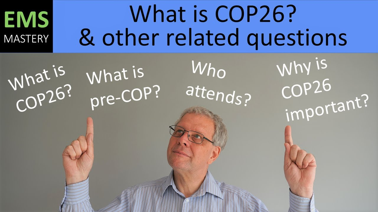Download What is COP26? - Why it is important, Who will attend & What actions can we expect