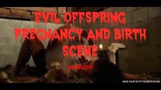 Evil Offspring Pregnancy and Birth Scene