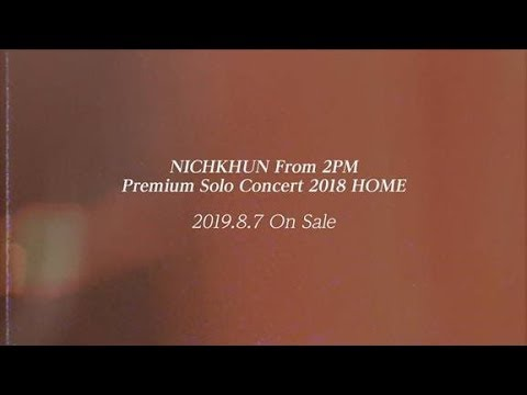 """『NICHKHUN (From 2PM) Premium Solo Concert 2018 """"HOME""""』TEASER 1"""