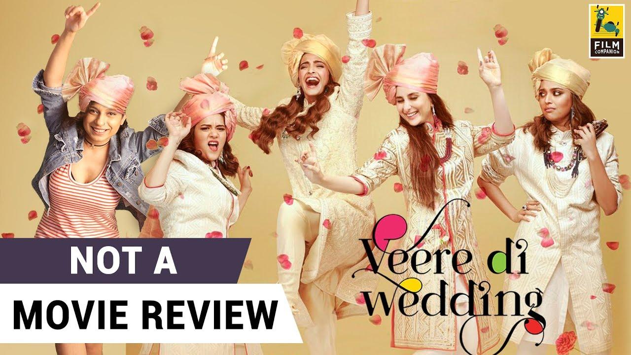 Veere Di Wedding Reviews.Veere Di Wedding Not A Movie Review Sucharita Tyagi Film Companion
