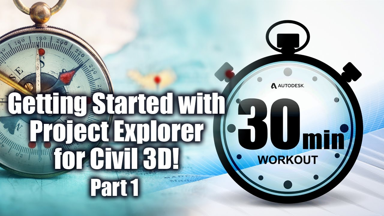 Getting Started with Project Explorer for Civil 3D - Pt 1