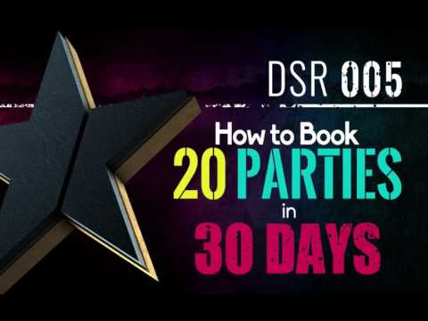 DSR 005: How to Book 20 Parties in 30 Days