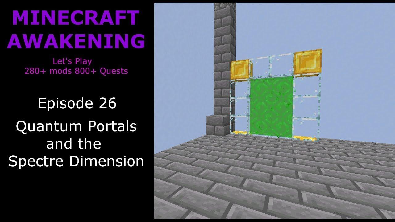 Minecraft Awakening Eph26 Quantum Portals and the Spectre
