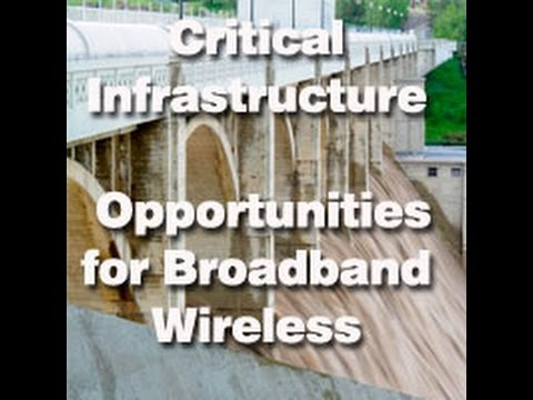 Critical Infrastructure  Opportunities for Broadband Wireless