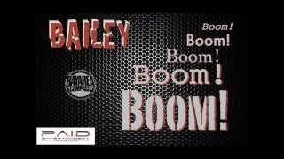 Bailey - Boom (Radio) [BayAreaCompass]