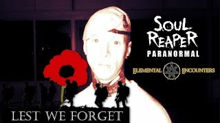 Lest We Forget | Remembrance Day Special | Soul Reaper Paranormal | Elemental Encounters