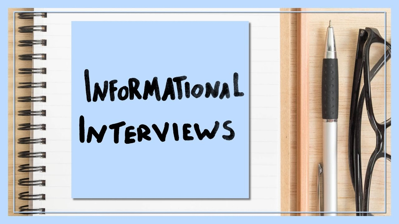 the informational interview  researching a career