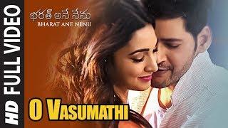 O Vasumathi Full Video Song || Bharat Ane Nenu ...