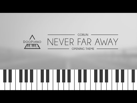 [Goblin OST] Never Far Away (Round and Round Opening Ver.) Piano Cover