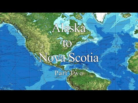 Alaska to Nova Scotia aboard Venture. Part 2