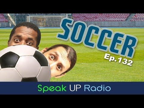 ネイティブ英会話ラジオ【Ep.132】サッカー//Soccer - Speak UP Radio