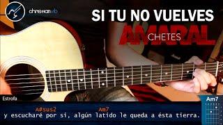 Como tocar Si Tu No Vuelves en guitarra AMARAL & CHETES | Tutorial Acordes