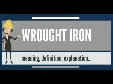 What is WROUGHT IRON? What does WROUGHT IRON mean? WROUGHT IRON meaning, definition & explanation