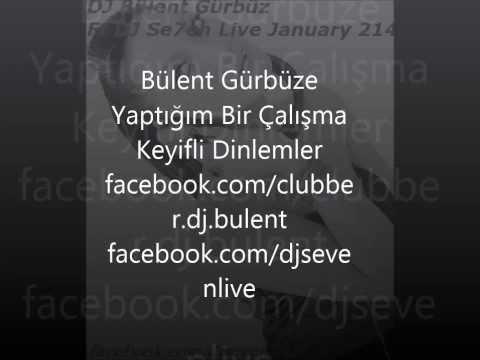 DJ Bülent Gürbüz Ft DJ Se7en Live January 214 mixed